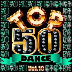 VA - Top 50 Dance Vol.10 (2019)