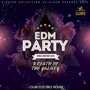 VA - Breath Of The Galaxy: EDM Party (2019)