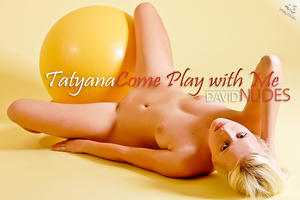 David-Nudes.com 2012.12.07 Tatyana Come Play With Me