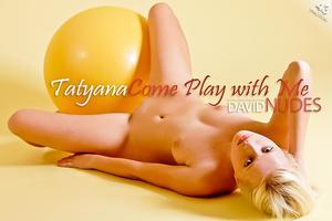 David-Nudes.com 2012.12.07 Tatyana Come Play With Me